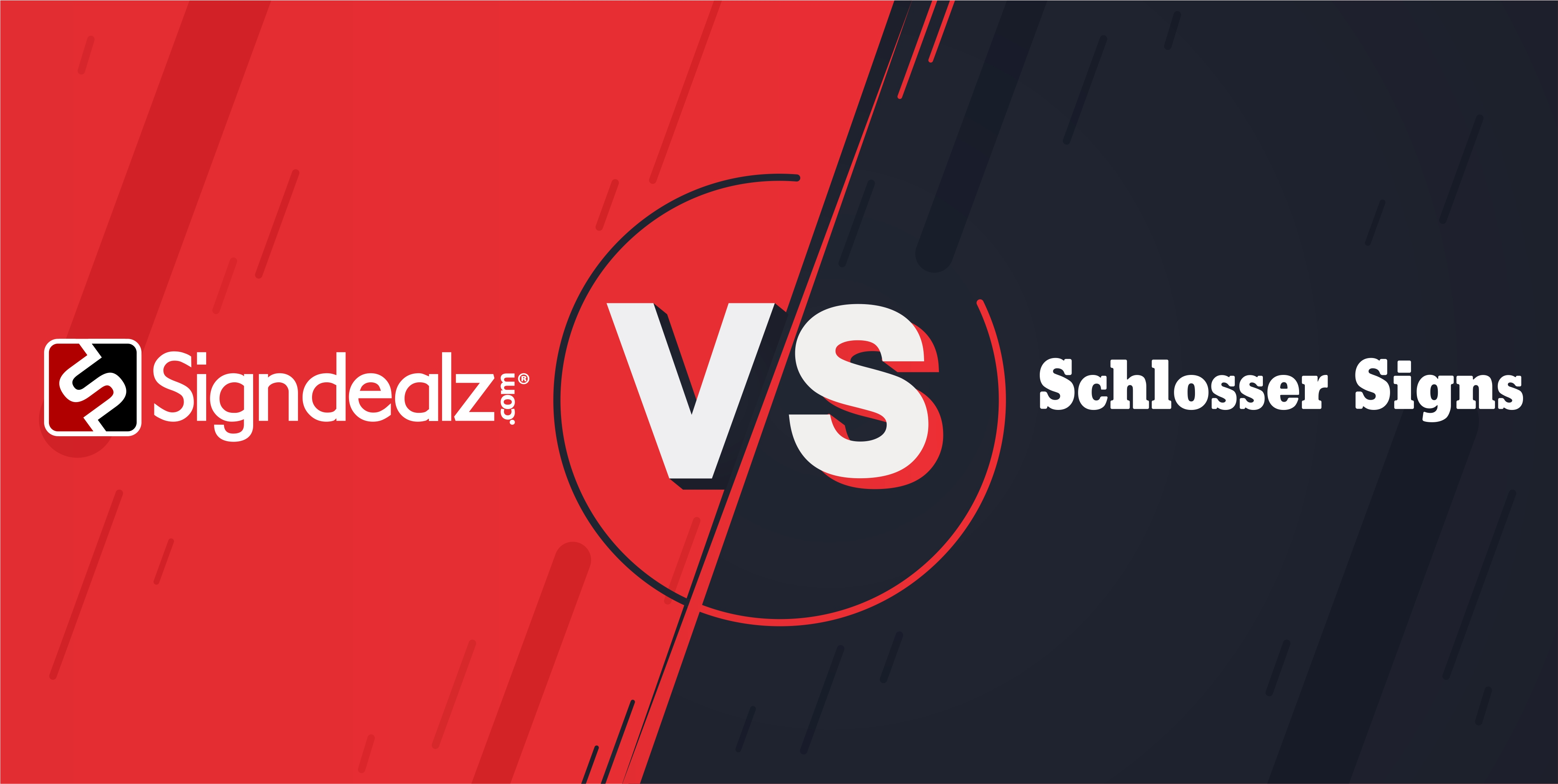 Schlosser Signs vs Signdealz